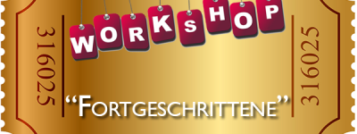 "Workshop ""Fortgeschrittene"""